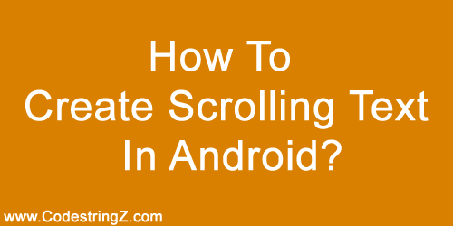How To Create Scrolling Text In Android