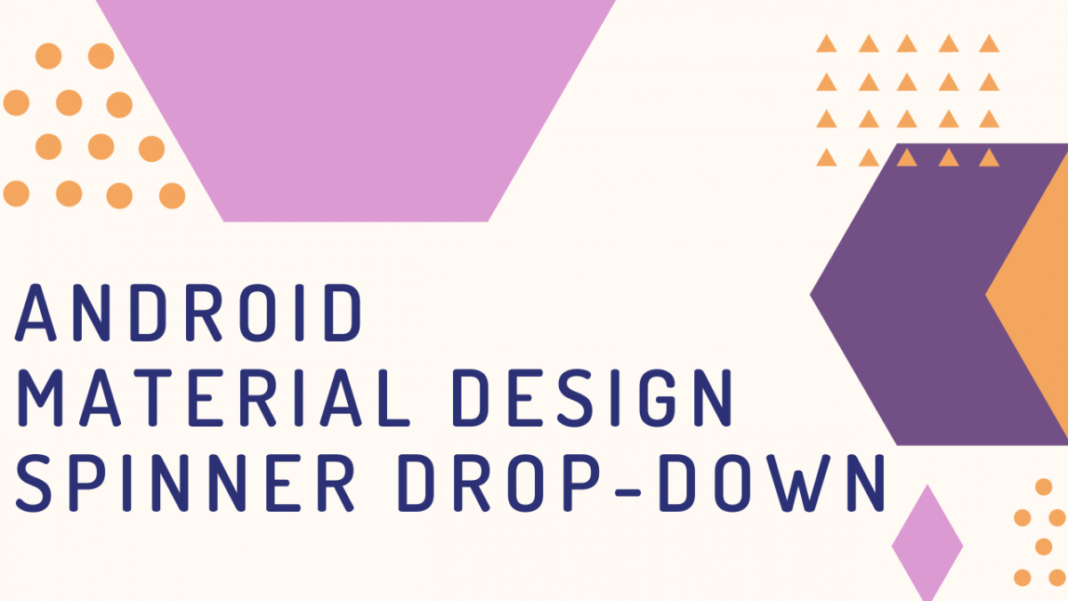 Create Material Design Style Spinner DropDown in android