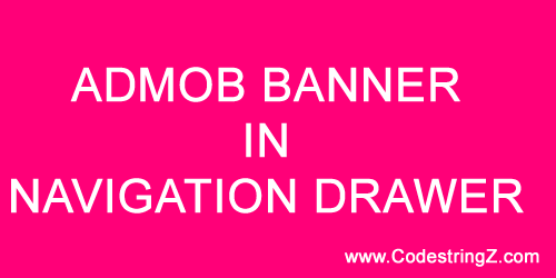 How to set AdMob Banner In Navigation Drawer